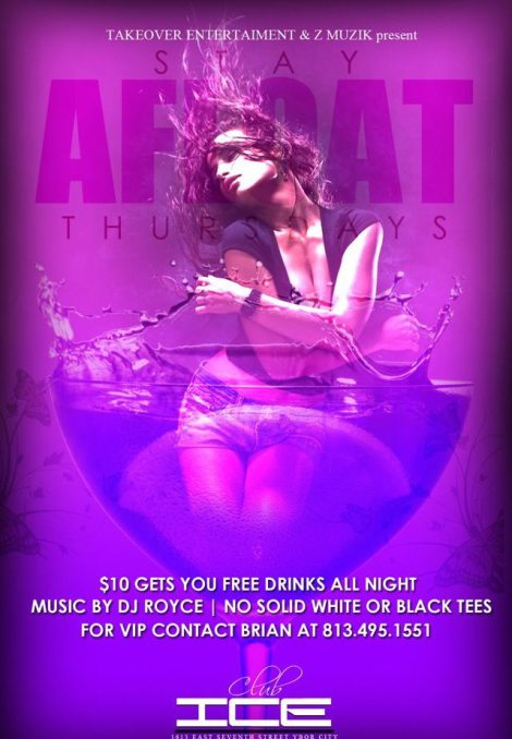 CLUB ICE - STAY AFLOAT THURSDAYS $10 GETS YOU FREE DRINKS ALL NIGHT