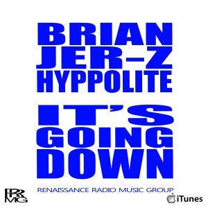 BRIAN JER-Z HYPPOLITE - ITS GOING DOWN (graphic blue w)