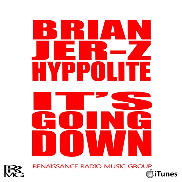 BRIAN JER-Z HYPPOLITE - ITS GOING DOWN (graphic red w)