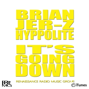 BRIAN JER-Z HYPPOLITE - ITS GOING DOWN (graphic yellow w)